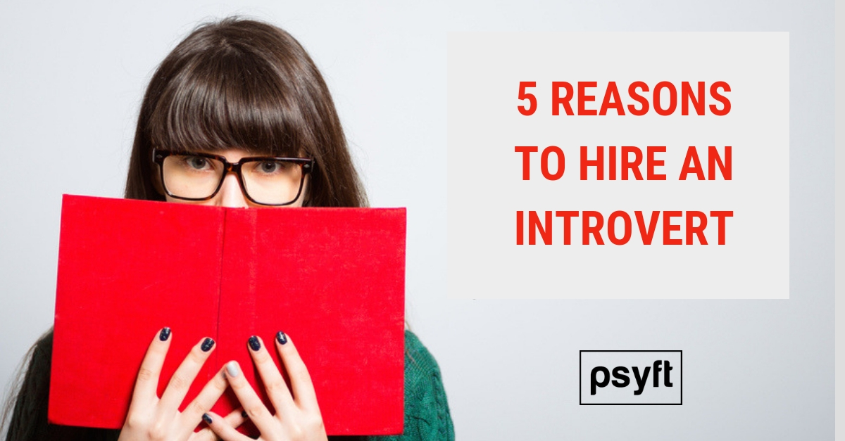 5 Reasons Your Next Hire Should Be An Introvert